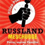 Russland Meschugge – Putin, meine Familie und andere Außenseiter