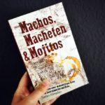 Machos, Macheten & Mojitos