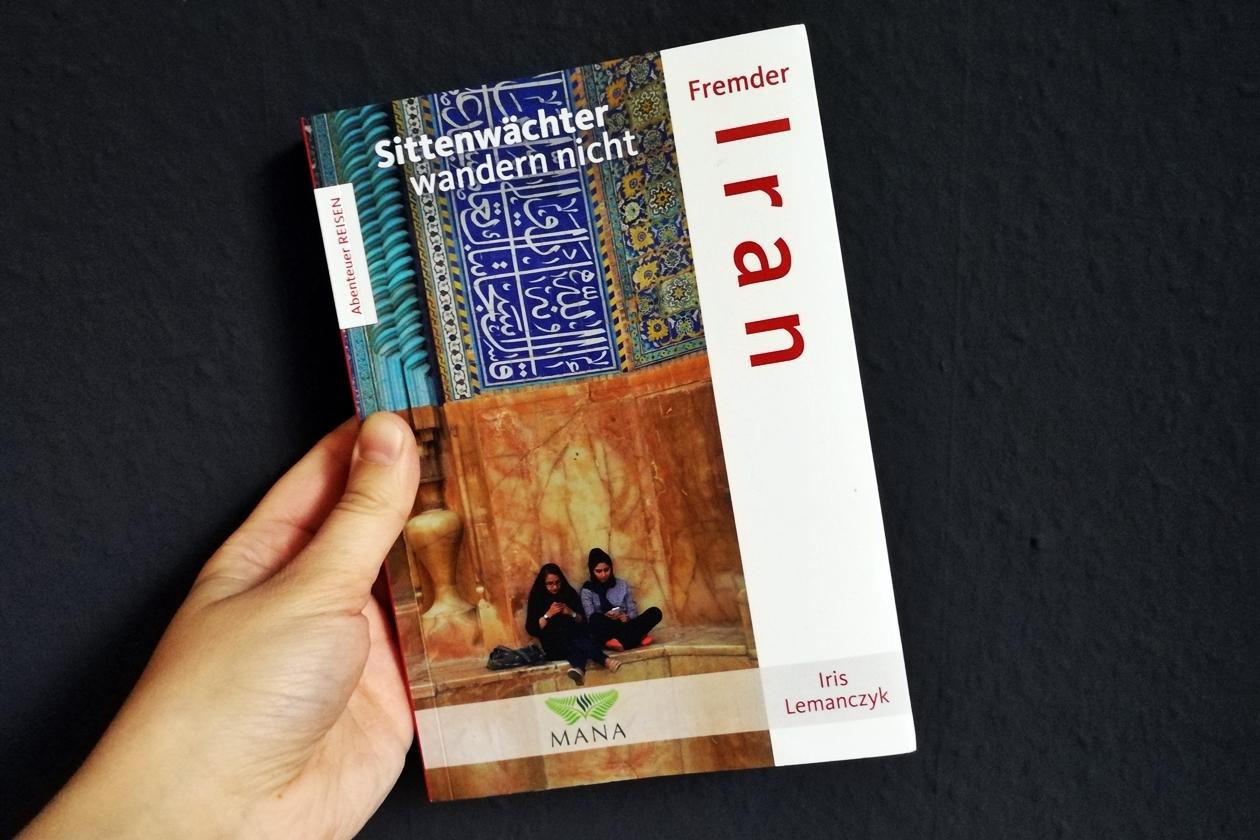 Titelbild des Buches Fremder Iran - Sittenwächter wandern nicht