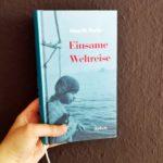 Als Frau alleine um die Welt – Alma M. Karlins Einsame Weltreise