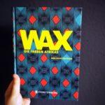 Rezension von WAX – Die Farben Afrikas