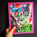 Eating With Africa – Ein Kochbuch für alle Sinne